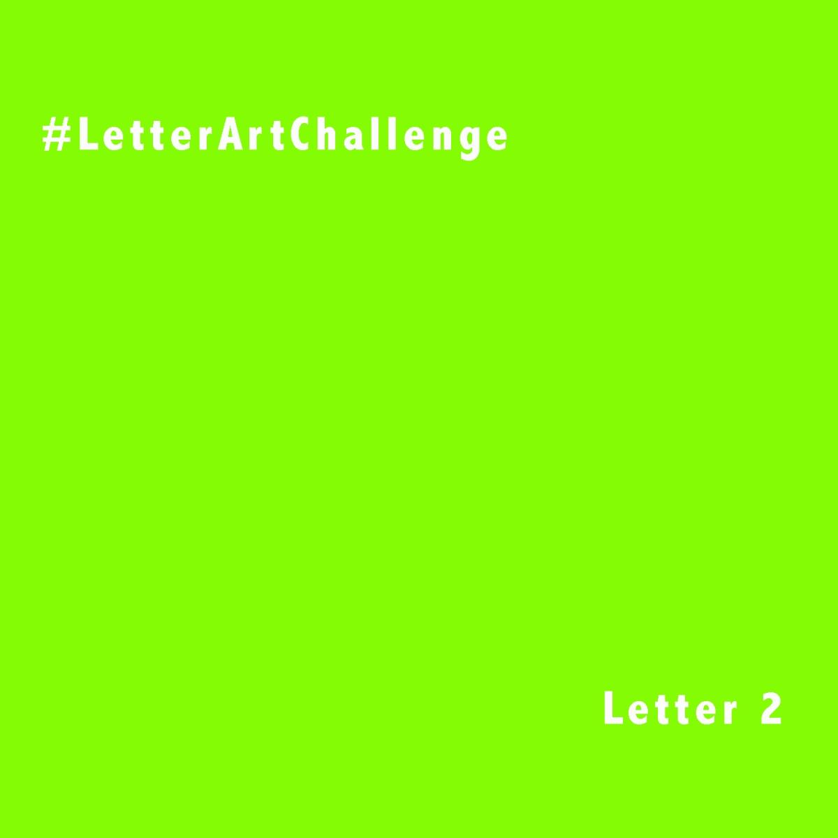 #LetterArtChallenge - Letter 2