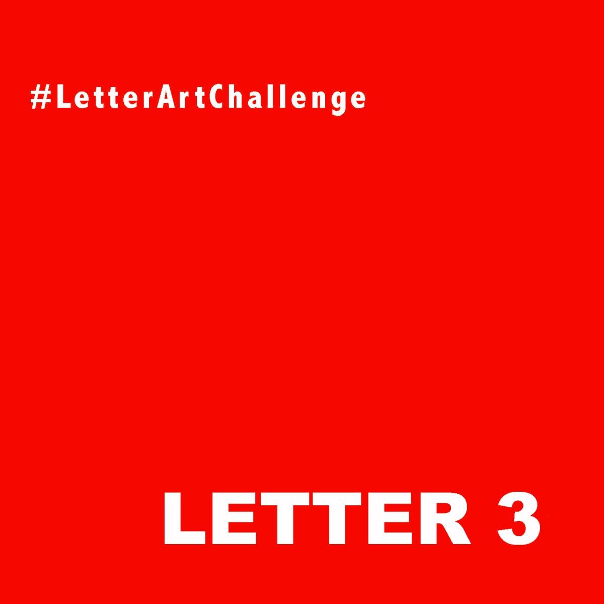 #LetterArtChallenge - Letter 3