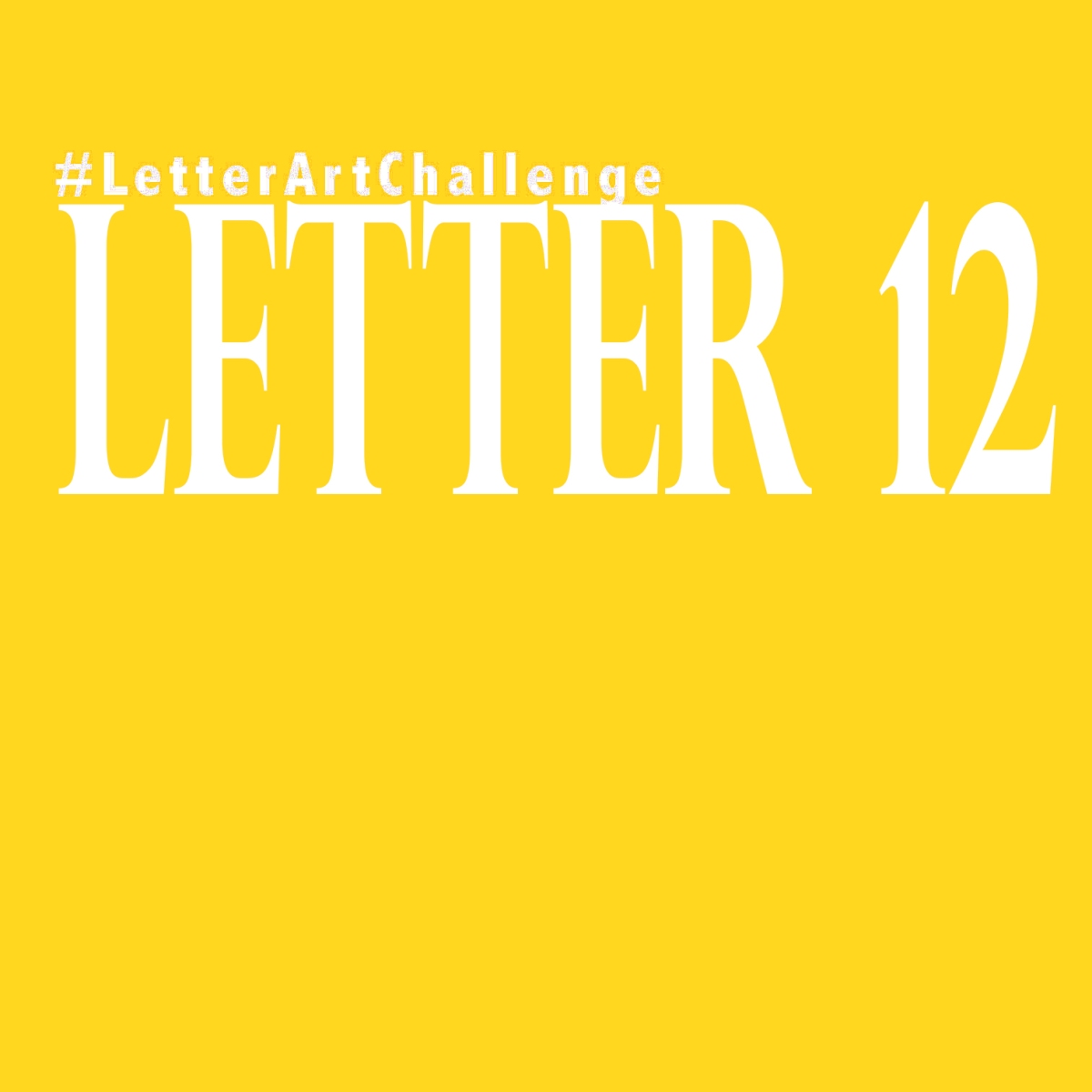 Letter Art Challenge - Letter 12