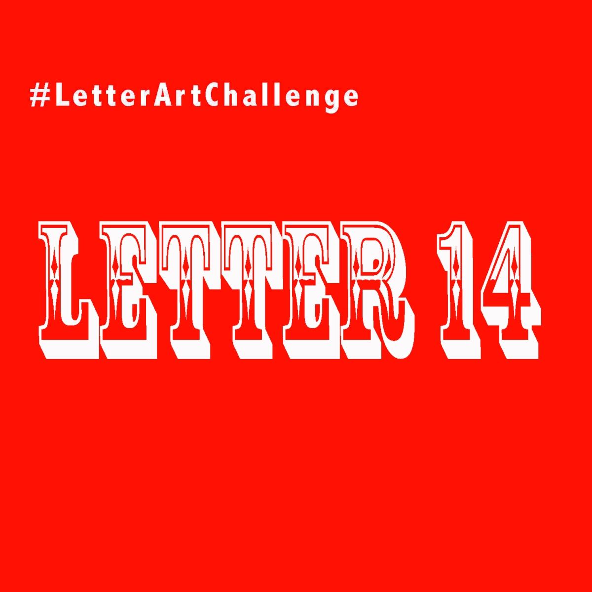Letter Art Challenge - Letter 14